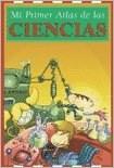 Libro Mi Primer Atlas De Las Ciencias.