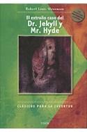 Papel EXTRAÑO CASO DEL DR JEKYLL Y MR HYDE Y OTROS RELATOS (C  LASICOS PARA LA JUVENTUD) (CARTONE)
