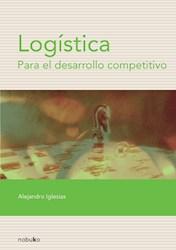 Libro Logistica Para El Desarrollo Competitivo