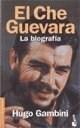 Papel Che Guevara, El. Biografia, La