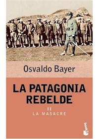 Papel La Patagonia Rebelde Ii  La Masacre