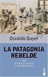Papel Patagonia Rebelde Iii, Humillados Y Ofendido