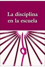 Papel LA DISCIPLINA EN LA ESCUELA