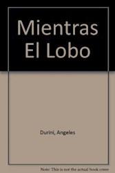 Libro Mientras El Lobo