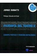 Papel FILOSOFIA DEL TEATRO II CUERPO POETICA Y FUNCION ONTOLO