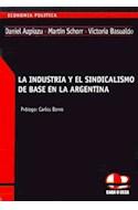 Papel INDUSTRIA Y EL SINDICALISMO DE BASE EN LA ARGENTINA