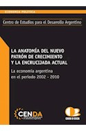 Papel ANATOMIA DEL NUEVO PATRON DE CRECIMIENTO Y LA ENCRUCIJA  DA ACTUAL LA ECONOMIA ARGENTINA EN