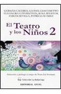 Papel TEATRO Y LOS NIÑOS 2 (COLECCION LA ANDARIEGA)