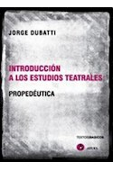 Papel INTRODUCCION A LOS ESTUDIOS TEATRALES PROPEDEUTICA (TEX  TOS BASICOS)