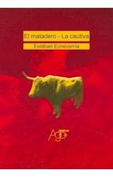 Papel EL MATADERO/ LA CAUTIVA
