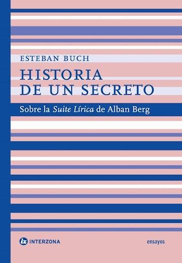 Papel Historia De Un Secreto. Sobre La Suite Lirica De Alban Berg