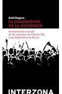 Papel CUADRATURA DE LA REDONDEZ (COLECCION NARRATIVA LATINOAMERICANA)