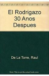 Papel EL RODRIGAZO, 30 AÑOS DESPUES