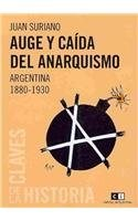 Papel Auge Y Caida Del Anarquismo. Argentina 1880-1930