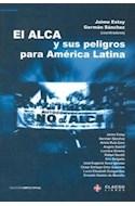 Papel ALCA Y SUS PELIGROS PARA AMERICA LATINA