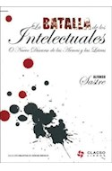 Papel BATALLA DE LOS INTELECTUALES O NUEVO DISCURSO DE LAS ARMAS Y LAS LETRAS (BIBL. DE CIENCIAS SOCIALES)