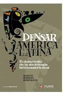 Papel PENSAR AMERICA LATINA EL DESARROLLO DE LA SOCIOLOGIA LATINOAMERICANA (CAMPUS VIRTUAL)