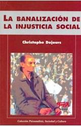 Papel La Banalizacion De La Injusticia Social -1ra Edición