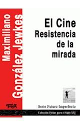 Papel EL CINE RESISTENCIA DE LA MIRADA