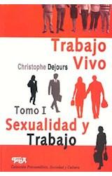 Papel TRABAJO VIVO TOMO I SEXUALIDAD Y TRABAJO