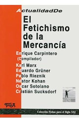 Papel ACTUALIDAD DE EL FETICHISMO DE LA MERCANCIA