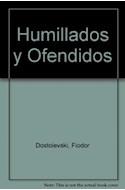 Papel HUMILLADOS Y OFENDIDOS (SERIE MAYOR)