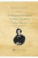 Papel DOGMA SOCIALISTA Y OTROS ESCRITOS (COLECCION PENSAMIENTO ARGENTINO) (RUSTICA)
