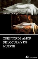 Libro Cuentos De Amor Locura Y Muerte