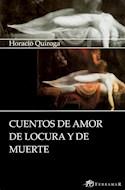 Papel CUENTOS DE AMOR DE LOCURA Y DE MUERTE (EDICIONES CLASICAS)