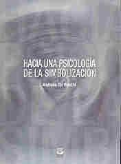 Libro Hacia Una Psicologia De La Simbolizacion (1Era Reimp)
