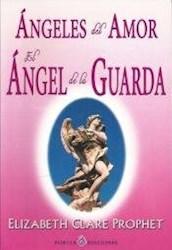 Libro Angeles Del Amor El Angel De La Guarda