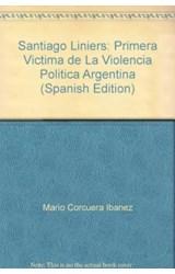 Papel SANTIAGO LINIERS PRIMERA VICTIMA DE LA VIOLENCIA POLITICA AR