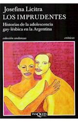 Papel IMPRUDENTES HISTORIA DE LA ADOLESCENCIA GAY LESBICA EN LA ARGENTINA (COLECCION ANDANZAS) (RUSTICA)