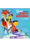 Papel GUIA TURISTICA DE LA TIERRA EXTREMA (SERIE DESTINOS INSOLITOS)