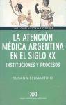Papel Atencion Medica Argentina En El Siglo Xx. Instituciones Y Pr