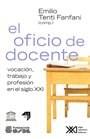 Papel Oficio De Docente, El. Vocacion, Trabajo Y Profesion En El S