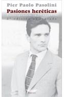 Papel PASIONES HERETICAS CORRESPONDENCIA 1940-1975 (2 EDICION  AUMENTADA)