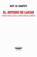 Papel NOTODO DE LACAN CONSISTENCIA LOGICA CONSECUENCIAS CLINICAS (TEORIA Y ENSAYO) (RUSTICA)