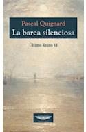 Papel BARCA SILENCIOSA (ULTIMO REINO VI) (COLECCION EXTRATERRITORIAL)