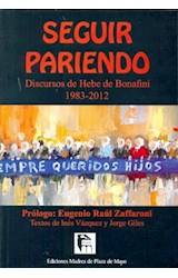 Papel SEGUIR PARIENDO DISCURSOS DE HEBE DE BONAFINI 1983-2012