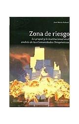 Papel ZONA DE RIESGO (LO GRUPAL Y LO INSTITUCIONAL EN EL AMBIDO DE