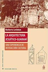 Libro La Arquitectura Jesuitico - Guarani