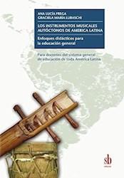 Libro Los Instrumentos Musicales Autoctonos De America Latina