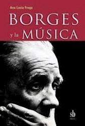 Libro Borges Y La Musica