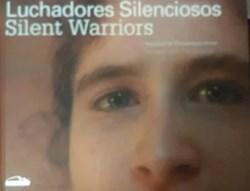 Libro Luchadores Silenciosos = Silent Warriors