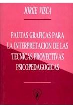 Test TECNICAS PROYECTIVAS PSICOPEDAGOGICAS Y LAS PAUTAS GRAFICAS