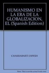 Libro El Humanismo En La Era De La Globalizacion