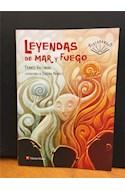 Papel LEYENDAS DE MAR Y FUEGO (COLECCION JACARANDA) (ILUSTRADO)