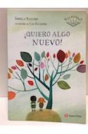 Papel QUIERO ALGO NUEVO (COLECCION JACARANDA) (ILUSTRADO)