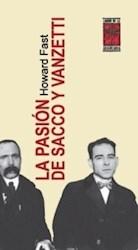 Libro La Pasion De Sacco Y Vanzetti.
